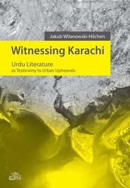 okładka Witnessing Karachi Urdu Literature as Testimony to Urban Upheavals, Książka | Wilanowski-Hilchen Jakub