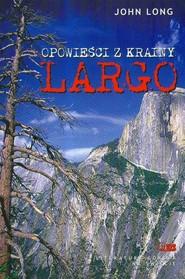 okładka Opowieści z krainy Largo, Książka | Long John