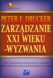 okładka Zarządzanie XXI wieku wyzwania, Książka   Peter F. Drucker