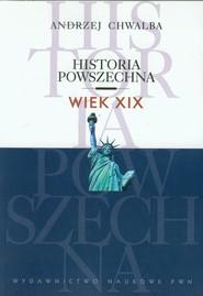 okładka Historia powszechna Wiek XIX, Książka | Chwalba Andrzej