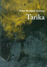 okładka Tarika. Książka | papier | Piotr Ibrahim  Kalwas
