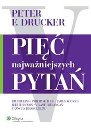 okładka Pięć najważniejszych pytań, Książka   Jim Collins, Peter F. Drucker, Fra Hesselbein