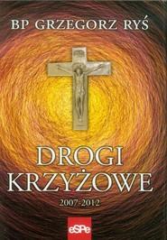 okładka Drogi krzyżowe 2007-2012, Książka | Ryś Grzegorz