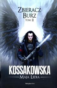 okładka Zbieracz Burz Tom 2, Książka   Maja Lidia Kossakowska