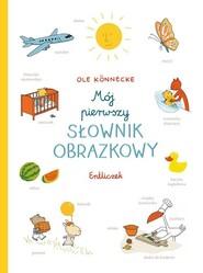 okładka Mój pierwszy słownik obrazkowy Entliczek, Książka | Konnecke Ole
