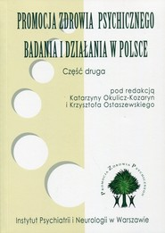 okładka Promocja zdrowia psychicznego Badania i działania w Polsce Część 2. Książka | papier |