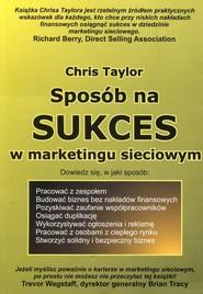 okładka Sposób na sukces w marketingu sieciowym, Książka | Taylor Chris