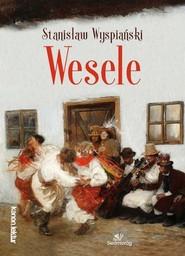 okładka Wesele, Książka   Stanisław Wyspiański