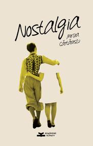 okładka Nostalgia, Książka | Cartarescu Mircea