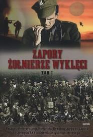 okładka Zapory żołnierze wyklęci Tom 1. Książka | papier |
