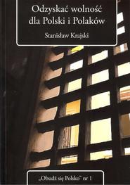 okładka Odzyskać wolność dla Polski i Polaków, Książka | Krajski Stanisław