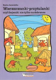okładka Wierszowanki-przytulanki czyli bajeczki nie tylko  na dobranoc. Książka | papier |