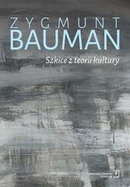 okładka Szkice z teorii kultury, Książka   Bauman Zygmunt