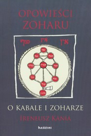 okładka Opowieści Zoharu O Kabale i Zoharze. Książka   papier   Kania Ireneusz