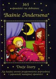 okładka Baśnie Andersena 365 opowieści na dobranoc Duże litery, Książka   Zarawska Patrycja