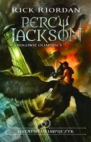 okładka Ostatni olimpijczyk Percy Jackson i Bogowie Olimpijscy Tom 5, Książka | Riordan Rick