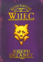 okładka Kroniki Wardstone 11 Wijec, Książka | Delaney Joseph