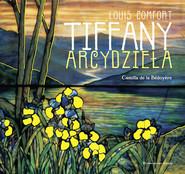 okładka Louis Comfort TIFFANY Arcydzieła. Książka   papier   Bedoyere Camilla