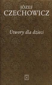 okładka Utwory dla dzieci, Książka | Czechowicz Józef