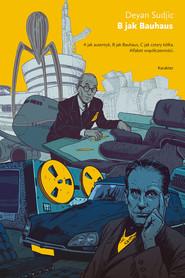 okładka B jak Bauhaus, Książka | Sudjic Deyan
