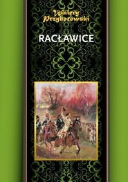 okładka Racławice, Książka | Przyborowski Walery
