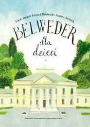okładka Belweder dla dzieci. Książka | papier | Rusinek Michał