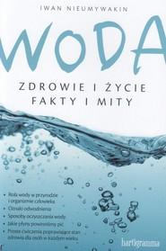 okładka Woda Zdrowie i życie Fakty i mity, Książka | Nieumywakin Iwan
