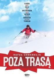 okładka Poza trasą, Książka | Urbanelis Rafał