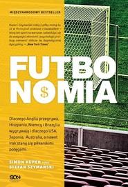 okładka Futbonomia, Książka | Simon Kuper, Stefan Szymański