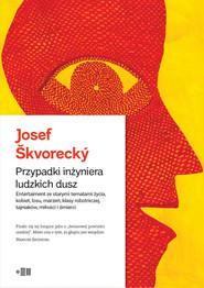 okładka Przypadki Inżyniera Ludzkich Dusz, Książka | Skvorecky Josef