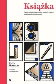 okładka Książka Najpotężniejszy przedmiot naszych czasów zbadany od deski do deski, Książka | Houston Keith