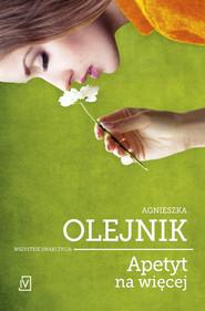 okładka Apetyt na więcej, Książka | Olejnik Agnieszka