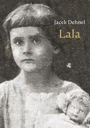 okładka Lala, Książka | Dehnel Jacek