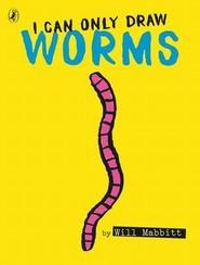 okładka I Can Only Draw Worms, Książka   Mabbitt Will