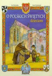 okładka O polskich świętych dzieciom, Książka | Skarżyńska Ewa