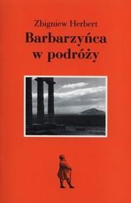 okładka Barbarzyńca w podróży, Książka | Herbert Zbigniew