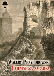 okładka Tajemnicza zagadka, Książka | Przyborowski Walery