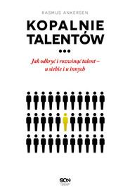 okładka Kopalnie talentów Jak odkryć i rozwinąć talent – u siebie i u innych, Książka | Ankersen Rasmus