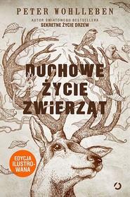 okładka Duchowe życie zwierząt, Książka | Wohlleben Peter