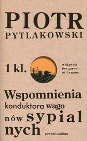 okładka Wspomnienia konduktora wagonów sypialnych Powieść osobista, Książka   Pytlakowski Piotr