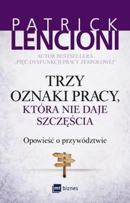 okładka Trzy oznaki pracy, która nie daje szczęścia Opowieść o przywództwie, Książka | Lencioni Patrick