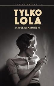 okładka Tylko Lola. Książka | papier | Kamiński Jarosław