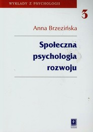 okładka Społeczna psychologia rozwoju, Książka | Brzezińska Anna