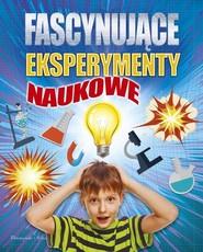 okładka Fascynujące eksperymenty naukowe, Książka |