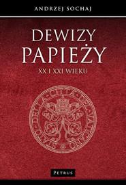 okładka Dewizy papieży XX i XXI wieku. Książka | papier | Sochaj Andrzej