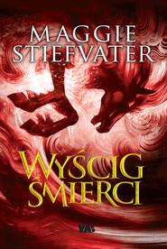okładka Wyścig śmierci, Książka | Stiefvater Maggie