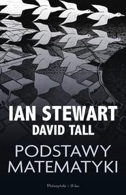 okładka Podstawy matematyki. Książka | papier | Ian Stewart, David Tall