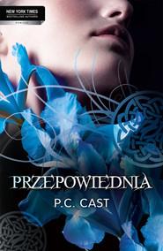 okładka Przepowiednia, Książka   Cast P.C.