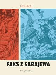 okładka Faks z Sarajewa, Książka | Kubert Joe