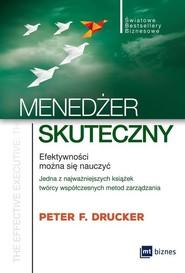 okładka Menedżer skuteczny Efektywności można się nauczyć, Książka   Peter F. Drucker